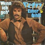 Wenn Ich Geh' / Einer Fehlt - Wolfgang Petry