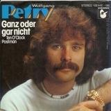 Ganz Oder Gar Nicht (Ten O'Clock Postman) - Wolfgang Petry