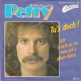 Tu's Doch! - Wolfgang Petry