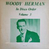 In Disco Order Volume 3 - Woody Herman