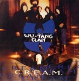 C.R.E.A.M. (Cash Rules Everything Around Me) - Wu-Tang Clan