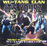 it's yourz - Wu-Tang Clan