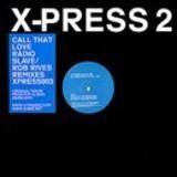 Call That Love - X-Press 2