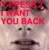 I Want You Back - X-Press 2