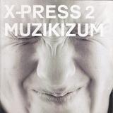 Muzikizum - X-Press 2