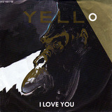 I Love You - Yello