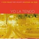 I Can Hear The Heart Beat - YO LA Tengo