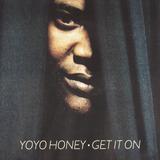Get It On - Yo Yo Honey