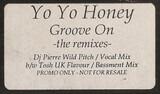 Groove On (The Remixes) - Yo Yo Honey