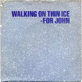 Walking On Thin Ice - Yoko Ono