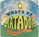 What's Up Matador - Yo La Tengo,Pavement,Cat Power,Chavez, u.a