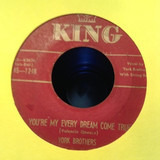 You're My Every Dream Come True / Why Don't You Open The Door - York Brothers