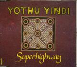Superhighway - Yothu Yindi