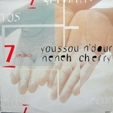 7 Seconds - Youssou N'Dour / Neneh Cherry