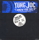 I Know You See It - Yung Joc