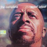 The Complete Yusef Lateef - Yusef Lateef