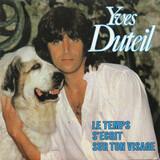 Le Temps S'écrit Sur Ton Visage - Yves Duteil