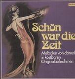 Schön war die Zeit - Zarah Leander, Comedian Harmonists, Hans Albers, Josephine Baker
