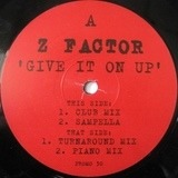 Give It On Up - Z Factor