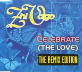 Celebrate (The Love) (The Remix Edition) - Zhi-Vago