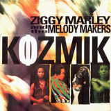 Kozmik - Ziggy Marley And The Melody Makers