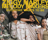 Everyone Wants To Be - Ziggy Marley And The Melody Makers