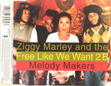 Free Like We Want 2 B - Ziggy Marley And The Melody Makers