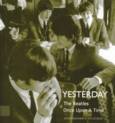 Book - The Beatles - Yesterday: The Beatles Once Upon a Time