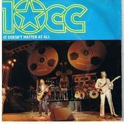 7'' - 10cc - It Doesn't Matter At All