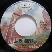 7inch Vinyl Single - 10cc - The Things We Do For Love