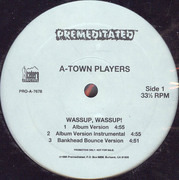 12'' - A-Town Players - Wassup, Wassup!