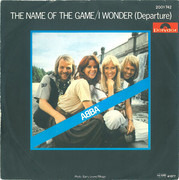 7inch Vinyl Single - Abba - The Name Of The Game / I Wonder (Departure)