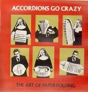 LP - Accordions Go Crazy - The Art Of Paper-Folding - white label