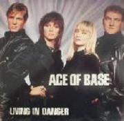 12'' - Ace Of Base - Living In Danger