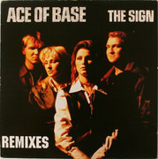 12inch Vinyl Single - Ace Of Base - The Sign (Remixes)