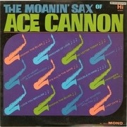 LP - Ace Cannon - The Moanin' Sax Of Ace Cannon