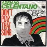 7'' - Adriano Celentano - Don't Play That Song (You Lied)