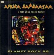 12inch Vinyl Single - Afrika Bambaataa & Soul Sonic Force - Planet Rock 98