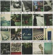 Double LP - Al Di Meola - All Your Life - A Tribute To The Beatles Recorded At Abbey Road Studios, London - 180g