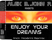 CD Single - Alex B. Meets John P. - Enjoy Your Dreams