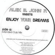 12'' - Alex B. Meets John P. - Enjoy Your Dreams