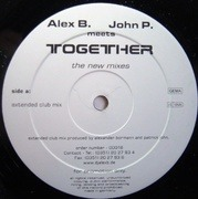 12'' - Alex B. Meets John P. - Together - The New Mixes