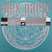 12'' - Alex Party - Don't Give Me Your Life