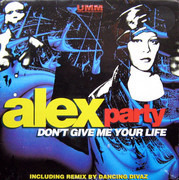 12inch Vinyl Single - Alex Party - Don't Give Me Your Life (U.K. Mixes)