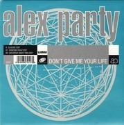 7inch Vinyl Single - Alex Party - Don't Give Me Your Life