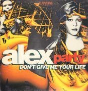 12inch Vinyl Single - Alex Party - Don't Give Me Your Life