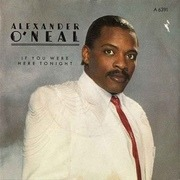 7'' - Alexander O'Neal - If You Were Here Tonight