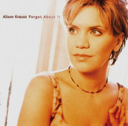 CD - Alison Krauss - Forget About It