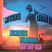 7inch Vinyl Single - Amon Düül II - Archangels Thunderbird / (Excerpt From) Soap Shop Rock