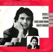 7inch Vinyl Single - Andreas Martin - Psst... Komm Und Lieb' Mich Heut' Nacht